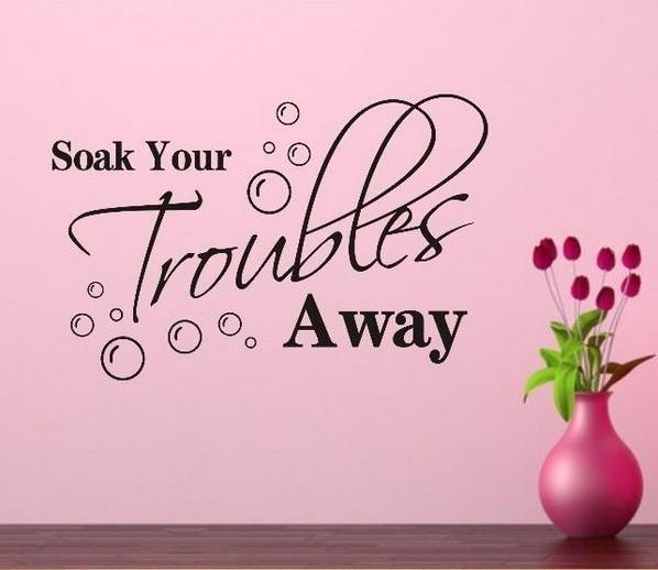 Soak Your Troubles Away Bathroom Wall Quote Decal Vinyl ART Stic